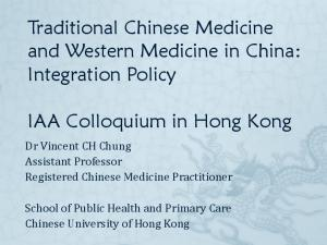 Traditional Chinese Medicine and Western Medicine in China: Integration Policy. IAA Colloquium in Hong Kong