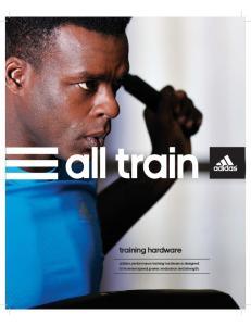 Training hardware. adidas Performance Training Hardware is designed to increase speed, power, endurance and strength