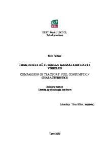 TRAKTORITE KÜTUSEKULU KARAKTERISTIKUTE VÕRDLUS COMPARISON OF TRACTORS FUEL CONSUMPTION CHARACTERISTICS
