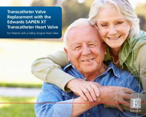 Transcatheter Valve Replacement with the Edwards SAPIEN XT Transcatheter Heart Valve. For Patients with a Failing Surgical Heart Valve