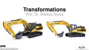 Transformations. Prof. Dr. Markus Gross