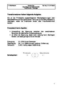 Transformatoren haben folgende Aufgabe: