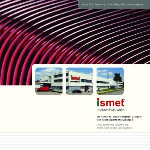 TRANSFORMATOREN. ismet AG Germany Czech Republic  Ihr Partner für Transformatoren, Drosseln und kundenspezifische Lösungen
