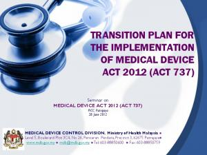 TRANSITION PLAN FOR THE IMPLEMENTATION OF MEDICAL DEVICE ACT 2012 (ACT 737)