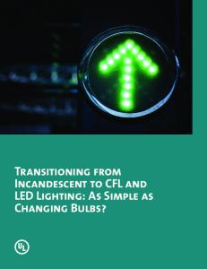 Transitioning from Incandescent to CFL and LED Lighting: As Simple as Changing Bulbs?