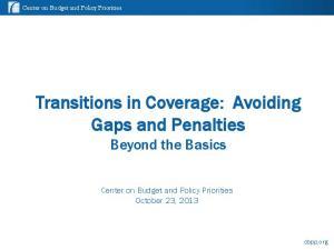 Transitions in Coverage: Avoiding Gaps and Penalties Beyond the Basics