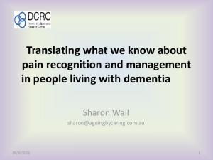Translating what we know about pain recognition and management in people living with dementia