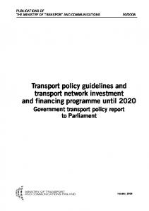 Transport policy guidelines and transport network investment and financing programme until 2020 Government transport policy report to Parliament