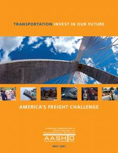 TRANSPORTATION INVEST IN OUR FUTURE AMERICA S FREIGHT CHALLENGE