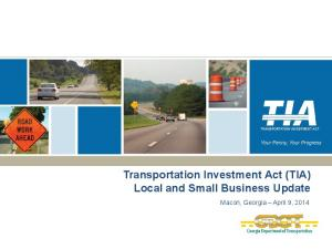 Transportation Investment Act (TIA) Local and Small Business Update. Macon, Georgia April 9, 2014