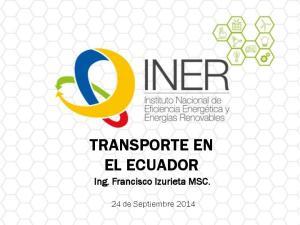 TRANSPORTE EN EL ECUADOR. Ing. Francisco Izurieta MSC
