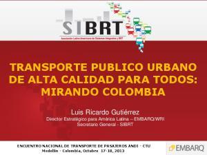 TRANSPORTE PUBLICO URBANO DE ALTA CALIDAD PARA TODOS: MIRANDO COLOMBIA