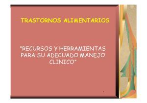 TRASTORNOS ALIMENTARIOS RECURSOS Y HERRAMIENTAS PARA SU ADECUADO MANEJO CLINICO