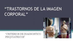 TRASTORNOS DE LA IMAGEN CORPORAL CRITERIOS DE DIAGNOSTICO PSIQUIATRICOS
