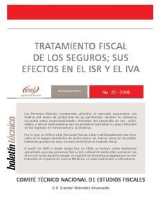 TRATAMIENTO FISCAL DE LOS SEGUROS; SUS EFECTOS EN EL ISR Y EL IVA