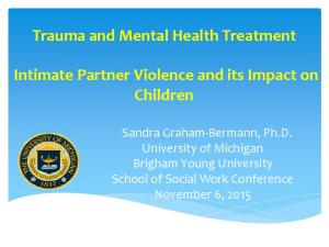 Trauma and Mental Health Treatment Intimate Partner Violence and its Impact on Children