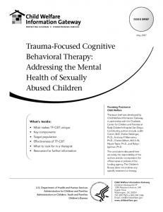 Trauma-Focused Cognitive Behavioral Therapy: Addressing the Mental Health of Sexually Abused Children