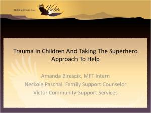 Trauma In Children And Taking The Superhero Approach To Help