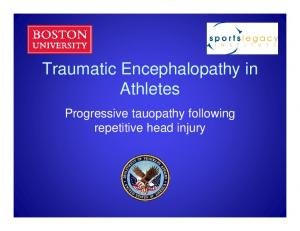 Traumatic Encephalopathy in Athletes. Progressive tauopathy following repetitive head injury
