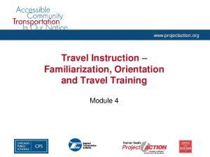Travel Instruction Familiarization, Orientation and Travel Training