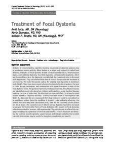 Treatment of Focal Dystonia Amit Batla, MD, DM (Neurology) Maria Stamelou, MD, PhD Kailash P. Bhatia, MD, DM (Neurology), FRCP *