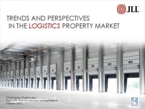 TRENDS AND PERSPECTIVES IN THE LOGISTICS PROPERTY MARKET