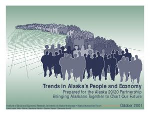 Trends in Alaska s People and Economy