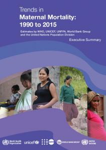 Trends in Maternal Mortality: 1990 to 2015