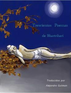 Trescientos Poemas. de Bhartrihari. Traducidos por. Alejandro Gutman