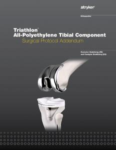 Triathlon All-Polyethylene Tibial Component Surgical Protocol Addendum. Posterior Stabilizing (PS) and Condylar Stabilizing (CS)