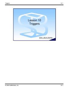 Triggers Lesson 10 Triggers SkillBuilders, Inc. SKILLBUILDERS SkillBuilders, Inc. V2.1