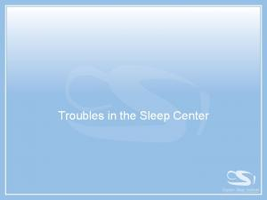 Troubles in the Sleep Center