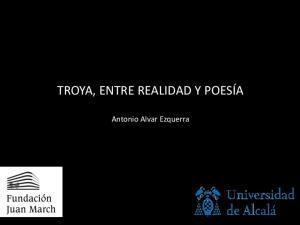 TROYA, ENTRE REALIDAD Y POESÍA. Antonio Alvar Ezquerra