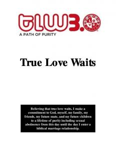 True Love Waits Believing that true