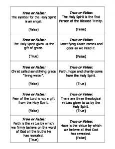 True or False: The Holy Spirit is the first Person of the Blessed Trinity. True or False: The symbol for the Holy Spirit is an angel