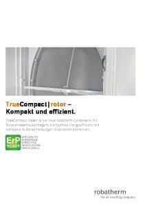 TrueCompact rotor Kompakt und effizient