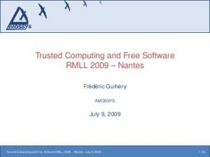 Trusted Computing and Free Software RMLL 2009 Nantes