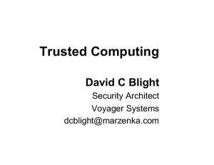 Trusted Computing David C Blight