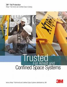 Trusted. Confined Space Systems. Fall Arrest and. 3M Fall Protection Xtirpa Fall Arrest and Confined Space Catalog