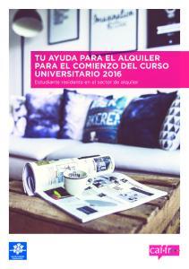 TU AYUDA PARA EL ALQUILER PARA EL COMIENZO DEL CURSO UNIVERSITARIO Estudiante residente en el sector de alquiler