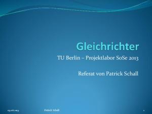 TU Berlin Projektlabor SoSe Referat von Patrick Schall Patrick Schall 1