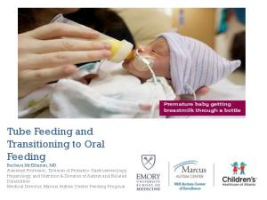 Tube Feeding and Transitioning to Oral Feeding Barbara McElhanon, MD Assistant Professor, Division of Pediatric Gastroenterology, Hepatology, and
