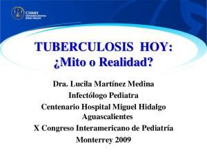 TUBERCULOSIS HOY: Mito o Realidad?
