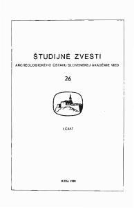 ŠTUDIJNÉ ZVESTI ARCHEOLOGICKÉHO ÚSTAVU SLOVENSKEJ AKADÉMIE VIED 1. ČASŤ MITR. 1990