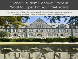 Tulane s Student Conduct Process: What to Expect at Your Pre-Hearing