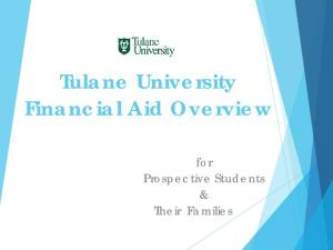 Tulane University Financial Aid Overview. for Prospective Students & Their Families