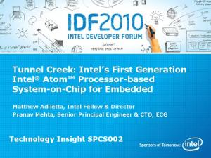 Tunnel Creek: Intel s First Generation Intel Atom Processor-based System-on-Chip for Embedded