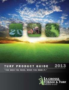 TURF PRODUCT GUIDE THE SEED YOU NEED, WHEN YOU NEED IT
