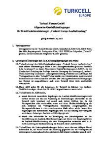 Turkcell Europe GmbH Allgemeine Geschäftsbedingungen für Mobilfunkdienstleistungen Turkcell Europe Laufzeitvertrag