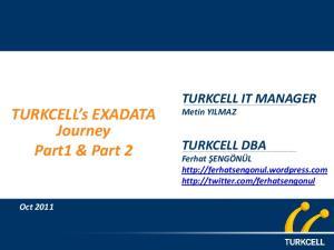 TURKCELL s EXADATA Journey Part1 & Part 2